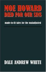 Cover of: Moe Howard Died For Our Sins | Dale Andrew White