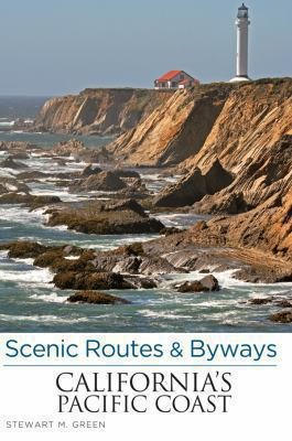 Scenic Routes And Byways Californias Pacific Coast by Stewart M. Green