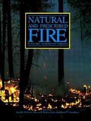 Cover of: Natural and Prescribed Fire in Pacific Northwest Forests | Steven R. Radosevich
