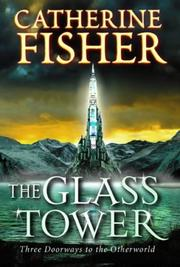 Cover of: Glass Tower, The | Catherine Fisher