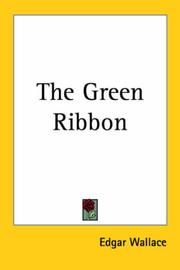 Cover of: The green ribbon | Edgar Wallace