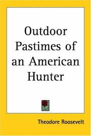 Cover of: Outdoor Pastimes Of An American Hunter by Theodore Roosevelt
