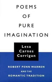 Cover of: Poems Of Pure Imagination Robert Penn Warren And The Romantic Tradition | Lesa Carnes Corrigan