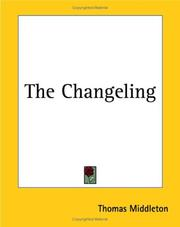 Cover of: The Changeling | Thomas Middleton
