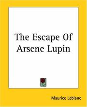 Cover of: The Escape Of Arsene Lupin | Maurice Leblanc