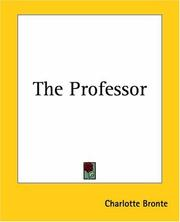 Cover of: The professor by Charlotte Brontë