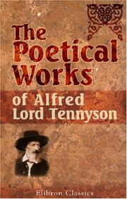 Cover of: The poetical works of Alfred, Lord Tennyson | Alfred, Lord Tennyson
