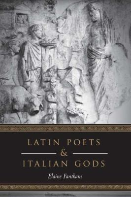 Latin Poets And Italian Gods by Elaine Fantham