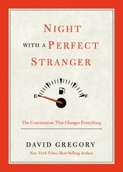 Cover of: Night With A Perfect Stranger The Conversation That Changes Everything | David Gregory