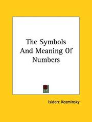 Cover of: The Symbols And Meaning Of Numbers by Isidore Kozminsky