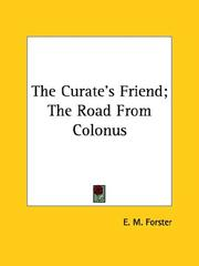 Cover of: The Curate's Friend; the Road from Colonus by E. M. Forster