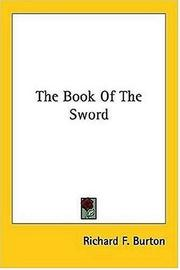 Cover of: The Book Of The Sword | Burton, Richard Sir