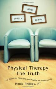 Cover of: Physical Therapy The Truth | Monie Phillips PT