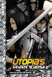 Cover of: Utopia's Avenger Volume 3 (Utopia's Avenger) by Oh Se-kwon