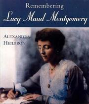 Cover of: Remembering Lucy Maud Montgomery by Alexandra Heilbron