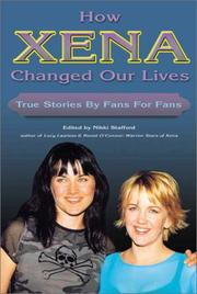 Cover of: How Xena Changed Our Lives | Nikki Stafford