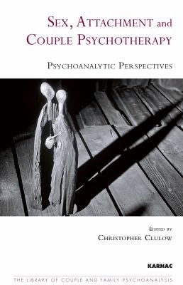 Sex Attachment And Couple Psychotherapy Psychoanalytic Perspectives by Peter Fonagy
