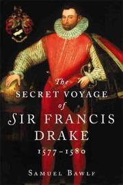 Cover of: The secret voyage of Sir Francis Drake, 1577-1580 | R. Samuel Bawlf