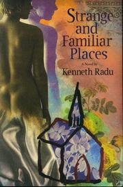Cover of: Strange & familiar places by Kenneth Radu