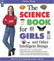 Cover of: The science book for girls and other intelligent beings | Valerie Wyatt