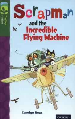 Scrapman And The Incredible Flying Machine by Carolyn Bear