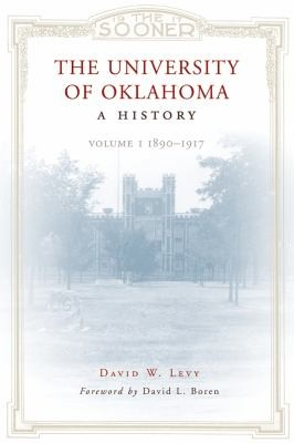 The University Of Oklahoma A History Volume 1 by David Boren