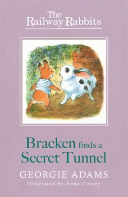 Bracken Finds A Secret Tunnel by Georgie Adams