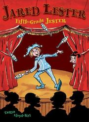 Cover of: Jared Lester, Fifth Grade Jester by Tanya Lloyd Kyi