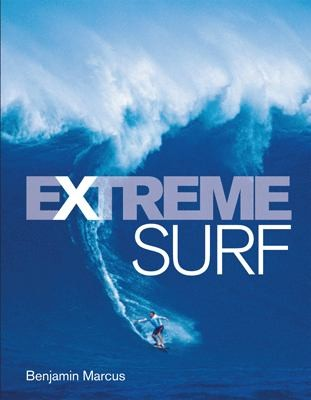 Extreme Surf by Ben Marcus