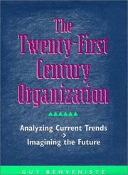 Cover of: The twenty-first century organization by Guy Benveniste