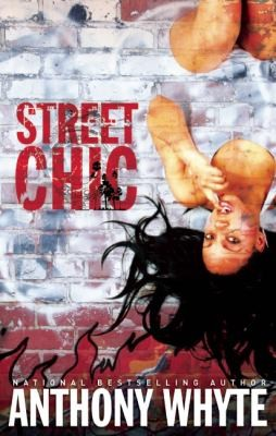 Street Chic A Novel by Anthony Whyte