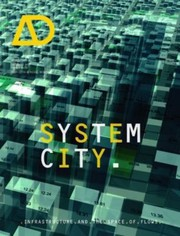 Cover of: System City Infrastructure And The Space Of Flows | Michael Weinstock