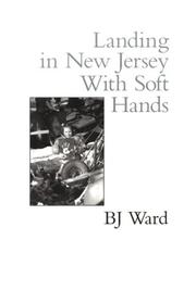 Cover of: Landing in New Jersey with soft hands | B. J. Ward