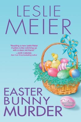 Easter Bunny Murder A Lucy Stone Mystery by Leslie Meier