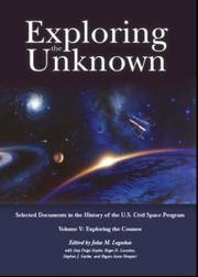Cover of: Exploring the Unknown Selected Documents in the History of the United States Civilian Space Program Volume V Exploring the Cosmos                            NASA Sp by John M. Logsdon