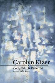 Cover of: Cool, calm & collected by Carolyn Kizer