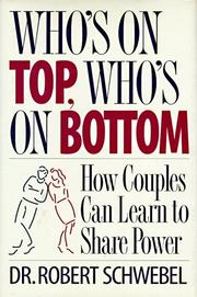 Cover of: Who's on top, who's on bottom | Robert Schwebel