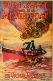 Cover of: Tom Swift and his motor-boat, or, The rivals of Lake Carlopa | Howard Roger Garis
