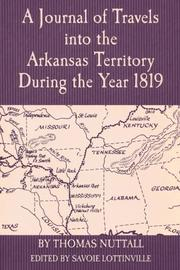 Cover of: A journal of travels into the Arkansas Territory during the year 1819 | Nuttall, Thomas