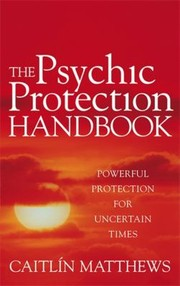 Cover of: The Psychic Protection Handbook | Caitlin Matthews