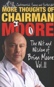 Cover of: More Thoughts of Chairman Moore | Brian Moore