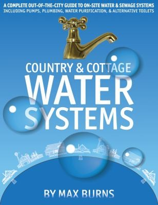 Country  Cottage Water Systems by Max Burns
