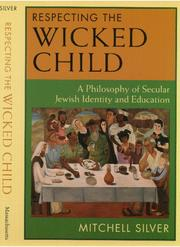 Cover of: Respecting the wicked child | Mitchell Silver