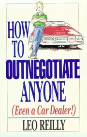 Cover of: How to outnegotiate anyone (even a car dealer!) | Leo Reilly