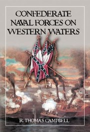 Cover of: Confederate Naval Forces on Western Waters | R. Thomas Campbell