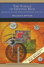 Cover of: The Science Of Getting Rich Financial Success Through Creative Thought | Wallace D. Wattles
