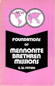 Cover of: Foundations of Mennonite Brethren Missions | G. W. Peters