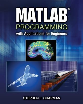 Matlab Programming With Applications For Engineers by Stephen J. Chapman
