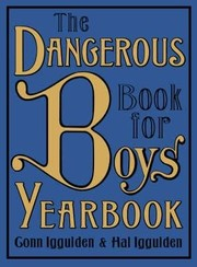 Cover of: The Dangerous Book For Boys Yearbook | Conn Iggulden