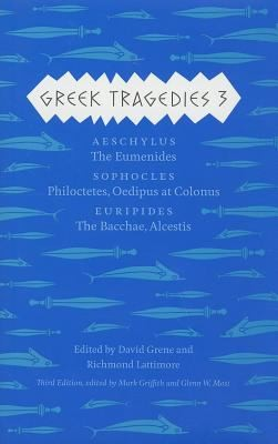 Greek Tragedies 3 Aeschylus by David Grene